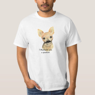 I Mustache You a Question Cute Dog Humor Tshirt