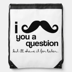 Drawstring Backpack with I Mustache You A Question ... design