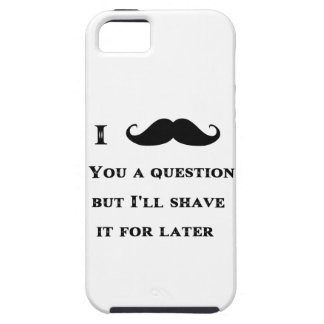 I Mustache You a Question Funny Image iPhone 5 Covers