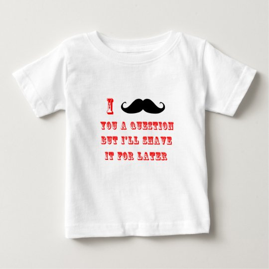 I Mustache You a Question Funny Image Red Black Baby T-Shirt