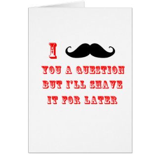I Mustache You a Question Funny Image Red Black Card