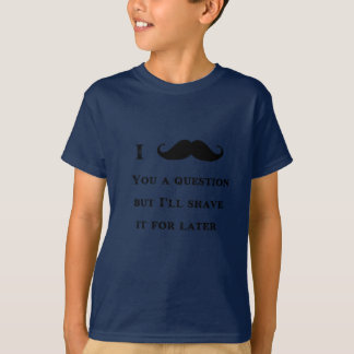 I Mustache You a Question Funny Image T-Shirt