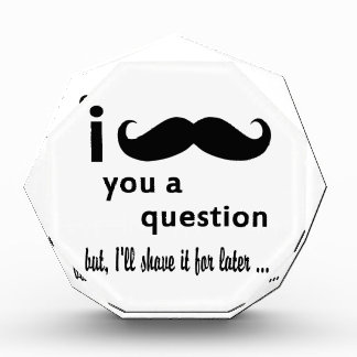 I Mustache You A Question Gifts Acrylic Award