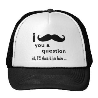 I Mustache You A Question Gifts Trucker Hat