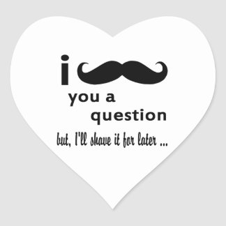 I Mustache You A Question Gifts Heart Sticker