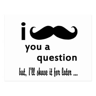 I Mustache You A Question Gifts Postcard
