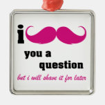 I mustache you a question in pink square metal christmas ornament