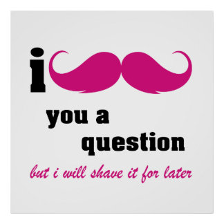 I mustache you a question in pink. poster