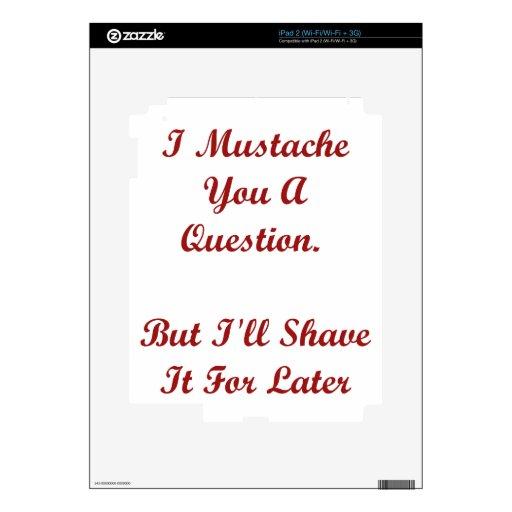 I Mustache You A Question iPad 2 Skin
