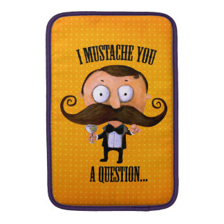 I Mustache You A Question... Sleeves For MacBook Air
