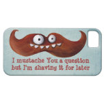I Mustache You A Question... iPhone 5 Case