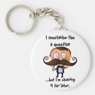 I Mustache You A Question... Key Chain