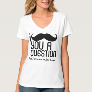 I Mustache You a Question Ladies V-Neck T-Shirt