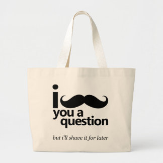 I Mustache You a Question Large Tote Bag