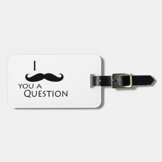 I mustache you a question bag tags