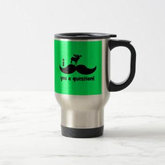 I mustache you a question moose coffee mug