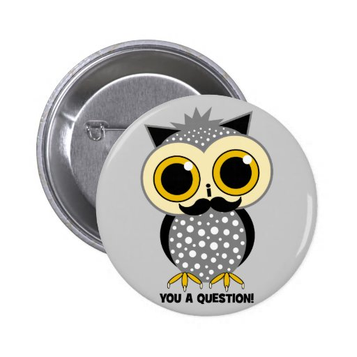 I mustache you a question owl 2 inch round button