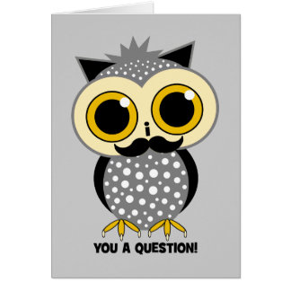 I mustache you a question owl card