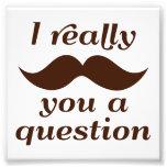 I Mustache You a Question Photo Print