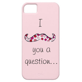 I Mustache You a Question Pink iPhone 5 Case