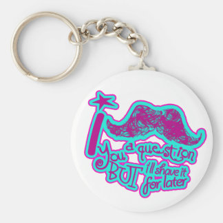 I mustache you a question pink purple light blue keychain