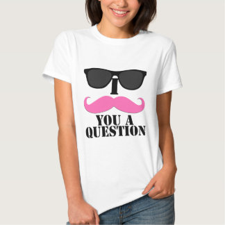 I Mustache You A Question Pink with Sunglasses T-shirt