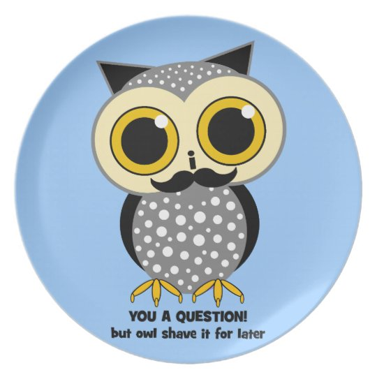 I mustache you a question plate