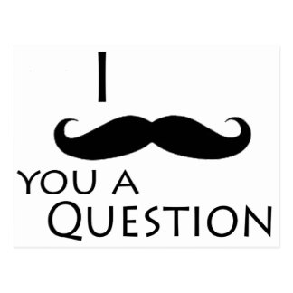 I mustache you a question postcard