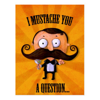 I Mustache You A Question... Post Cards