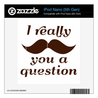 I Mustache You a Question Skins For The iPod Nano