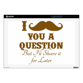 """I mustache you a question skin for 17"""" laptop"""