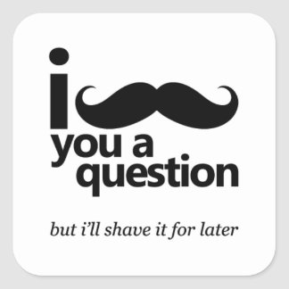 I Mustache You a Question Square Stickers