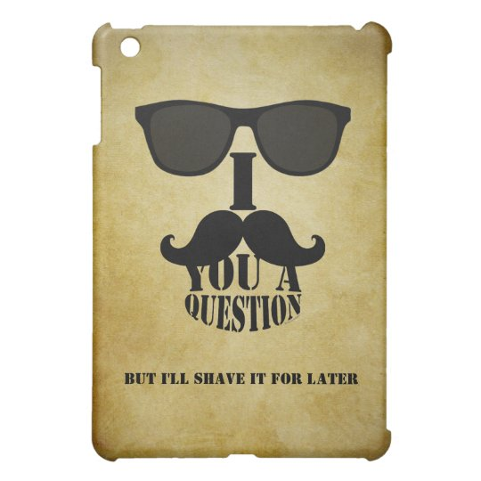 I MUSTACHE YOU A QUESTION SUNGLASSES VINTAGE iPad MINI CASE