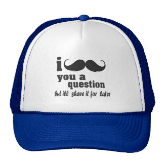 i mustache you a question trucker hat