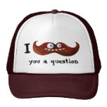 I Mustache You A Question... Trucker Hats