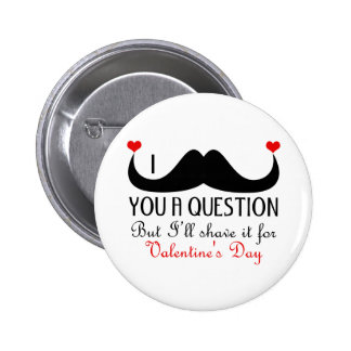 I mustache you a question Valentine's day Button