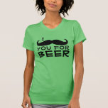 I Mustache you for Beer T-shirt