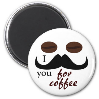 I mustache you for coffee magnet