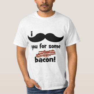 I mustache you for some bacon T-Shirt