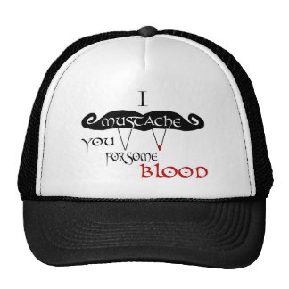 I Mustache You For Some Blood Trucker Hat