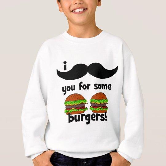I mustache you for some burgers! sweatshirt