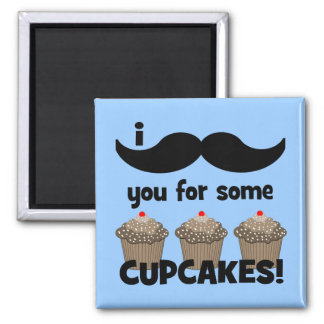 I mustache you for some cupcakes 2 inch square magnet