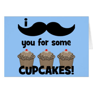 I mustache you for some cupcakes card