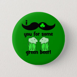 I mustache you for some green beer! pinback button