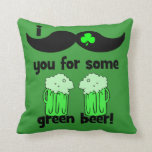 I mustache you for some green beer throw pillow