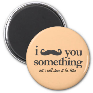 i mustache you something fridge magnets