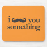 I mustache you something mouse pad