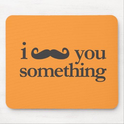 I mustache you something mousepads