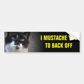 I Mustache You to Back Off Cat Car Bumper Sticker