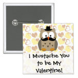 I Mustache You to be My Valentine 2 Inch Square Button